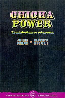 CHICHA POWER: EL MARKETING SE REINVENTA