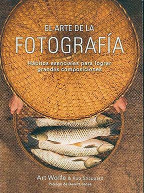EL ARTE DE LA FOTOGRAFÍA: HÁBITOS ESENCIALES PARA LOGRAR GRANDES COMPOSICIONES