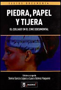 PIEDRA, PAPEL Y TIJERA: EL COLLAGE EN EL CINE DOCUMENTAL