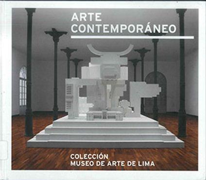 ARTE CONTEMPORÁNEO. COLECCIÓN MUSEO DE ARTE DE LIMA