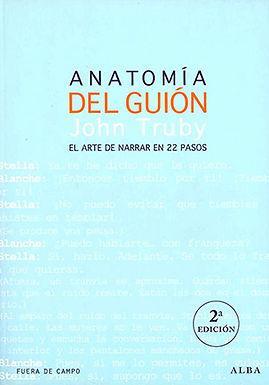 ANATOMÍA DEL GUION: EL ARTE DE NARRAR EN 22 PASOS