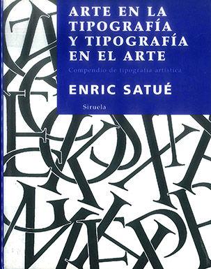 ARTE EN LA TIPOGRAFÍA Y TIPOGRAFÍA EN EL ARTE: COMPENDIO DE TIPOGRAFÍA ARTÍSTICA
