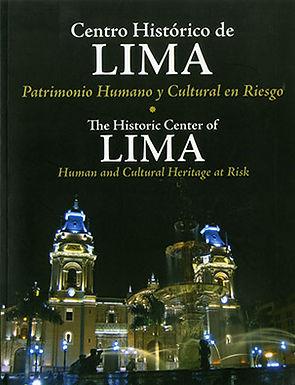 CENTRO HISTÓRICO DE LIMA: PATRIMONIO HUMANO Y CULTURAL EN RIESGO