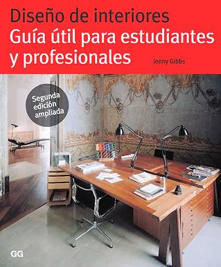 DISEÑO DE INTERIORES : GUÍA ÚTIL PARA ESTUDIANTES Y PROFESIONALES