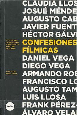 CONFESIONES FÍLMICAS: 12 LECCIONES DE DIRECTORES SOBRE CÓMO SE HACE CINE EN EL PERÚ