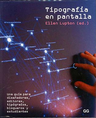 TIPOGRAFÍA EN PANTALLA : UNA GUÍA PARA DISEÑADORES, EDITORES, TIPÓGRAFOS, BLOGUEROS Y ESTUDIANTE