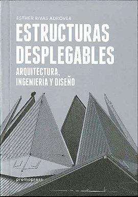 ESTRUCTURAS DESPLEGABLES: ARQUITECTURA, INGENIERÍA Y DISEÑO