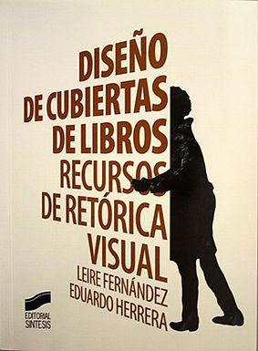 DISEÑO DE CUBIERTAS DE LIBROS: RECURSOS DE RETÓRICA VISUAL