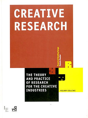CREATIVE RESEARCH : THE TEORY AND PRACTICE OF RESEARCH FOR THE CREATIVE INDUSTRIES