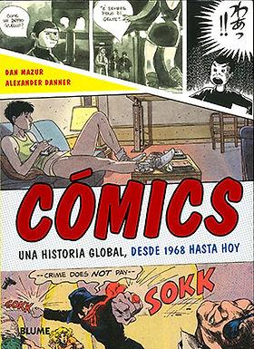CÓMICS: UNA HISTORIA GLOBAL DESDE 1968 HASTA HOY