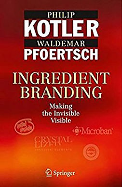 INGREDIENT BRANDING : MAKING THE INVISIBLE VISIBLE