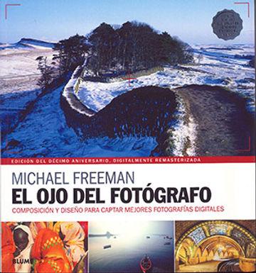 El ojo del fotógrafo: composición y diseño para captar mejores fotografías digitales