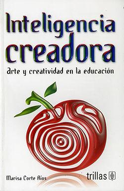 INTELIGENCIA CREADORA: ARTE Y CREATIVIDAD EN LA EDUCACIÓN