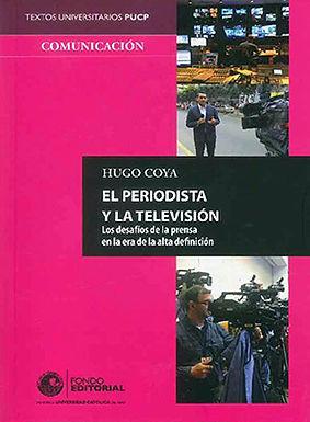 EL PERIODISTA Y LA TELEVISIÓN: LOS DESAFÍOS DE LA PRENSA EN LA ERA DE LA ALTA DEFINICIÓN