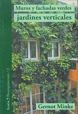 MUROS Y FACHADAS VERDES, JARDINES VERTICALES: SISTEMAS Y PLANTAS, FUNCIONES Y APLICACIONES