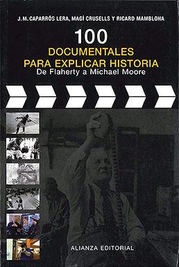 100 DOCUMENTALES PARA EXPLICAR LA HISTORIA: DE FLAHERTY A MICHAEL MOORE