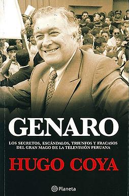 Genaro: los secretos, escándalos, triunfos y fracasos del gran mago de la televisión peruana