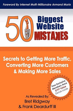 50 BIGGEST WEBSITE MISTAKES : SECRETS TO GETTING MORE TRAFFIC, CONVERTING MORE CUSTOMERS, & MAKI