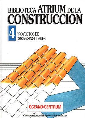 BIBLIOTECA ATRIUM DE LA CONSTRUCCIÓN: PROYECTOS DE OBRAS SINGULARES