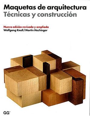 MAQUETAS DE ARQUITECTURA: TÉCNICAS Y CONSTRUCCIÓN