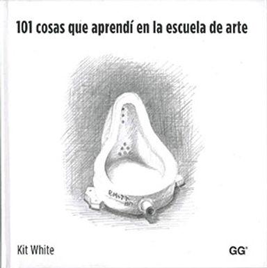 101 COSAS QUE APRENDÍ EN LA ESCUELA DE ARTE