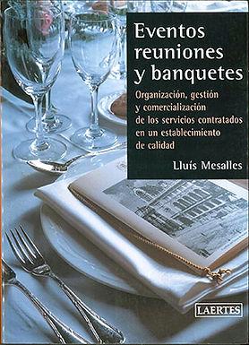 EVENTOS, REUNIONES Y BANQUETES: ORGANIZACIÓN, GESTIÓN Y COMERCIALIZACIÓN DE LOS SERVICIOS CONTRATADO