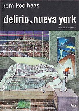 DELIRIO DE NUEVA YORK: UN MANIFIESTO RETROACTIVO PARA MANHATTAN