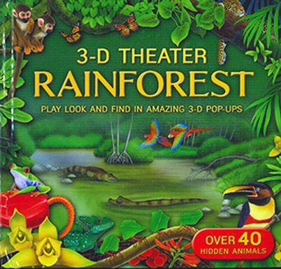 3-D THEATER RAINFOREST: PLAY LOOK AND FIND IN AMAZING 3-D POP-UPS