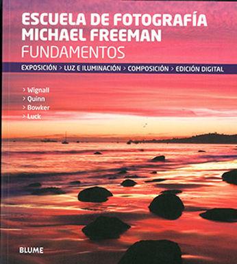 Escuela de fotografía Michael Freeman: fundamentos