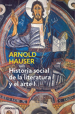HISTORIA SOCIAL DE LA LITERATURA Y EL ARTE I: DESDE LA PREHISTORIA HASTA EL BARROCO