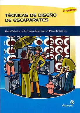 TÉCNICAS DE DISEÑO DE ESCAPARATES: GUÍA PRÁCTICA DE MÉTODOS, MATERIALES Y PROCEDIMIENTOS
