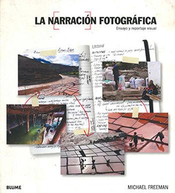 LA NARRACIÓN FOTOGRÁFICA: ENSAYO Y REPORTAJE VISUAL
