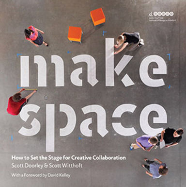 MAKE SPACE : HOW TO SET THE STAGE FOR CREATIVE COLLABORATION
