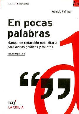 EN POCAS PALABRAS: MANUAL DE REDACCIÓN PUBLICITARIA PARA AVISOS GRÁFICOS Y FOLLETOS