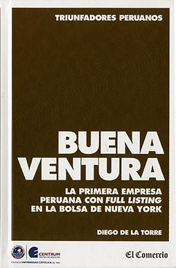 BUENAVENTURA: LA PRIMERA EMPRESA PERUANA CON FULL LISTING EN LA BOLSA DE NUEVA YORK