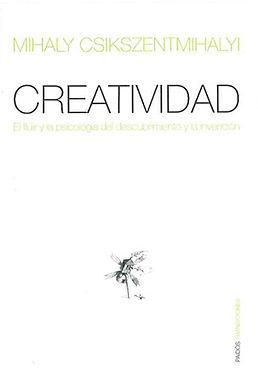 CREATIVIDAD: EL FLUIR Y LA PSICOLOGÍA DEL DESCUBRIMIENTO Y LA INVENCIÓN