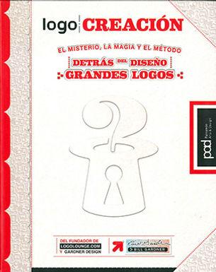 LOGO CREACIÓN: EL MISTERIO, LA MAGIA Y EL MÉTODO. DETRÁS DEL DISEÑO. GRANDES LOGOS