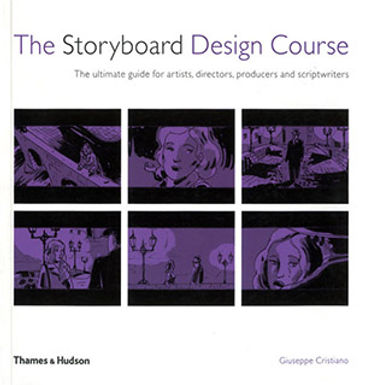THE STORYBOARD DESIGN COURSE: THE ULTIMATE GUIDE FOR ARTISTS, DIRECTORS, PRODUCERS AND SCRIPTWRITERS
