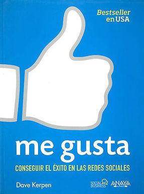 ME GUSTA. CONSEGUIR EL ÉXITO EN LAS REDES SOCIALES