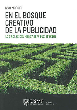 EN EL BOSQUE CREATIVO DE LA PUBLICIDAD: LOS ROLES DEL MENSAJE Y SUS EFECTOS
