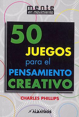 50 JUEGOS PARA EL PENSAMIENTO CREATIVO