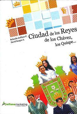 CIUDAD DE LOS REYES, DE LOS CHÁVEZ, DE LOS QUISPE
