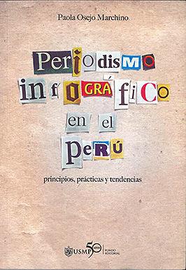 PERIODISMO INFOGRÁFICO EN EL PERÚ: PRINCIPIOS, PRÁCTICAS Y TENDENCIAS