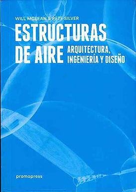 ESTRUCTURAS DE AIRE: ARQUITECTURA, INGENIERÍA Y DISEÑO
