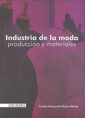 INDUSTRIA DE LA MODA: PRODUCCIÓN Y MATERIALES