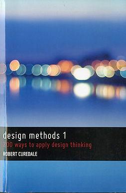 DESIGN METHODS 1 : 200 WAYS TO APPLY DESIGN THINKING