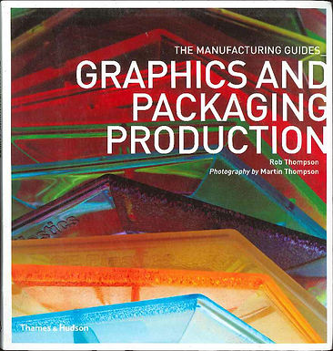 GRAPHICS AND PACKAGING PRODUCTION: THE MANUFACTURING GUIDES