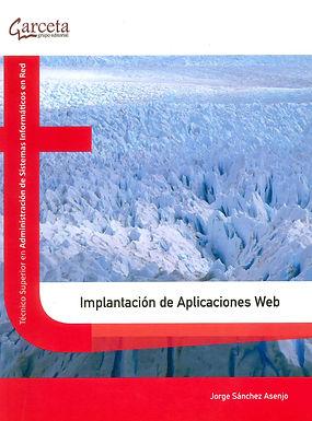 IMPLANTACIÓN DE APLICACIONES WEB : TÉCNICO SUPERIOR EN ADMINISTRACIÓN DE SISTEMAS INFORMÁTICOS E