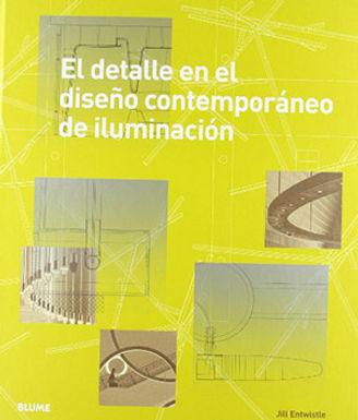 EL DETALLE EN EL DISEÑO CONTEMPORÁNEO DE ILUMINACIÓN