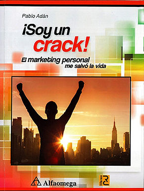 ¡SOY UN CRACK! EL MARKETING PERSONAL ME SALVÓ LA VIDA